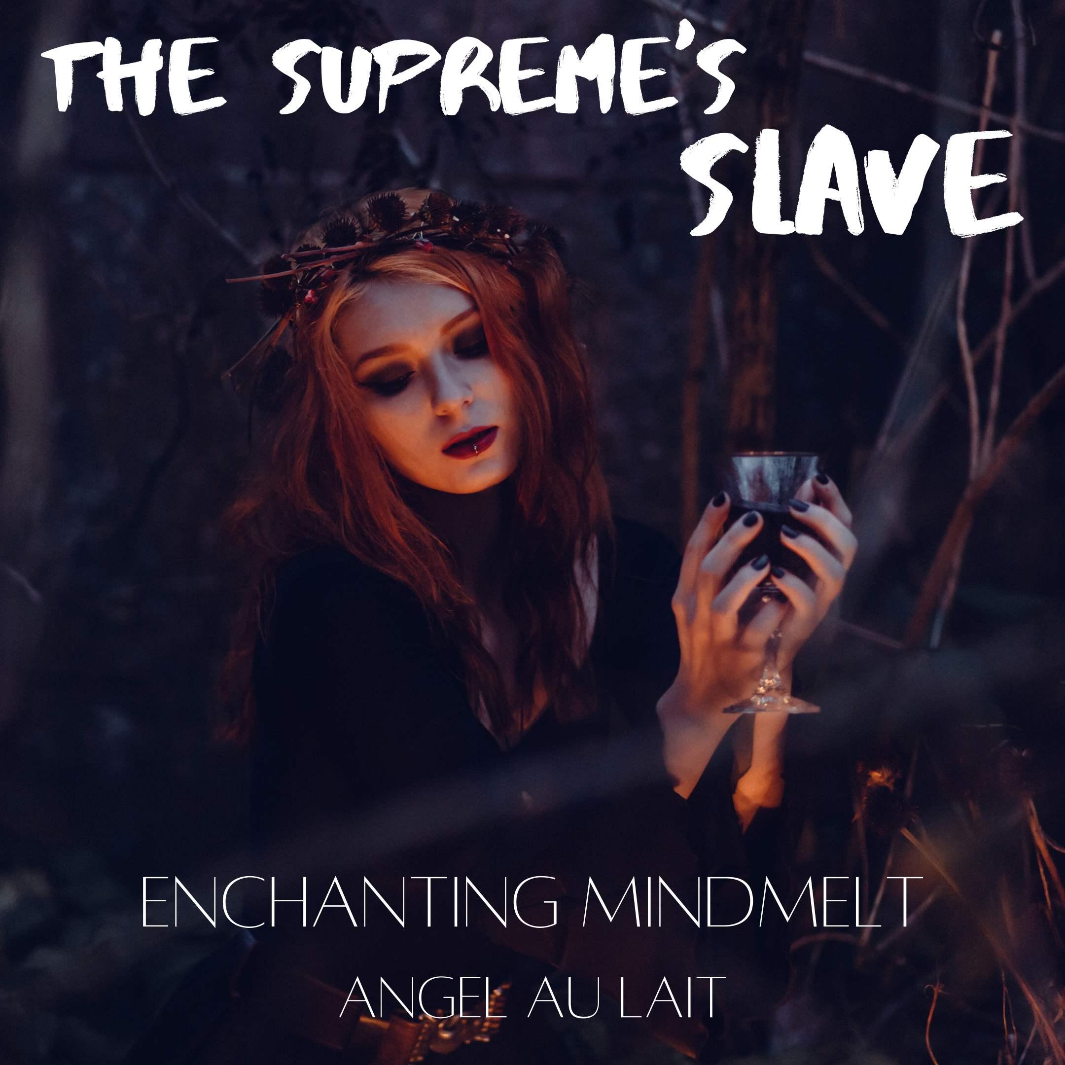 The Supreme's Slave - WITCH SEX MAGIC