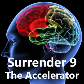 Surrender Part 9 - The Accelerator