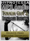 Tough Guy 2: Handsfree Orgasm Training