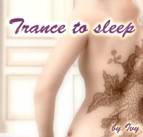 Trance to sleep