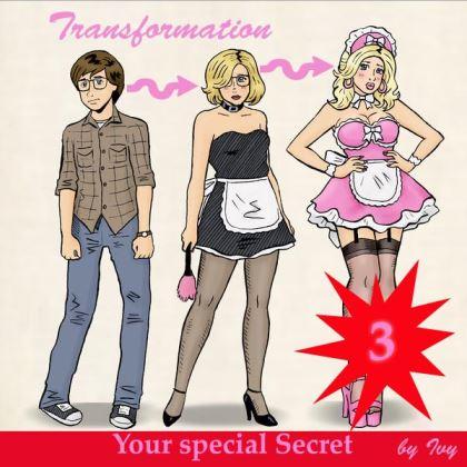 Transform - Your special Secret