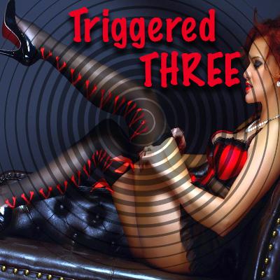 Triggered Three