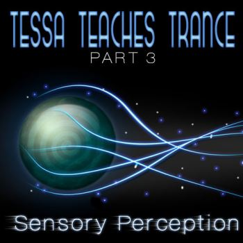 Tessa Teaches Trance: Sensory Perception