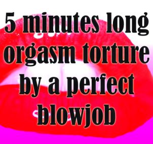 Blowjob orgasm torture