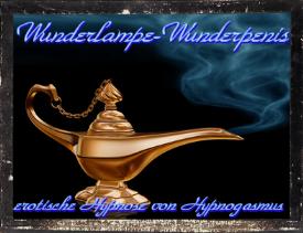 Wunderlampe - Wunderpenis