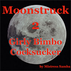 Moonstruck 2