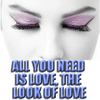 All you need is LOVE, The LOOK of LOVE