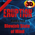 """Eruption"" - Blowjob State Of Mind - 3D"