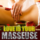 LOVE is your Masseuse