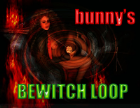bunny's BEWITCHING LOOP