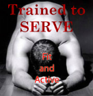 Trained to serve 2 - Fit and active