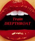 Train Deepthroat