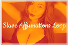 Slave Affirmations Loop