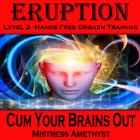 """""""Eruption"""" - Cum Your Brains Out"""